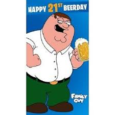 family guy age 21 21st birthday card happy 21st beerday