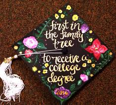 College Graduation Cap Decoration Ideas First Generation College Grad Graduation Cap Design Grad Cap