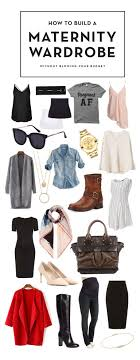 build a wardrobe on a budget fashion essentials every building a maternity wardrobe without blowing your budget