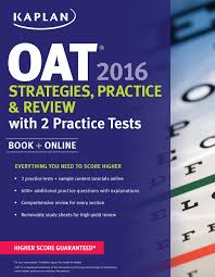 kaplan oat 2016 strategies practice and review with 2 practice