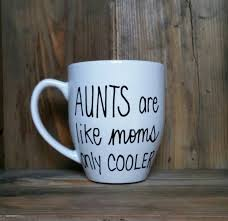 Best Mug by Aunts Are Like Moms Only Cooler Aunt Mug Best Aunt Ever