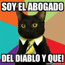 Memes Del Diablo - meme business cat soy el abogado del diablo y que 19560011