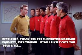 Marriage Equality Memes - redshirts for marriage equality