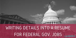 Resume Government Jobs by Writing Details Into A Resume For Federal Government Jobs Ladders