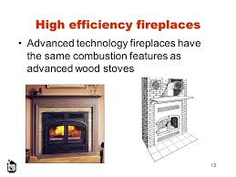 High Efficiency Fireplaces by Safer More Efficient Healthier Ppt Video Online Download