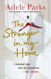 book review the stranger in my home by adele parks hillingdon