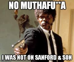 Sanford And Son Meme - say that again i dare you meme imgflip