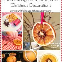 how to make dried orange and cloves christmas decorations our