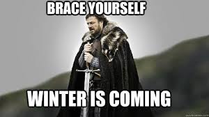 Brace Your Self Meme - brace yourself winter is coming ned stark winter is coming