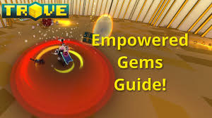 Gembox Spreadsheet Trove Empowered Gem Guide Tutorial All Gem Abilities Youtube