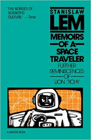Memoirs Found In A Bathtub Memoirs Of A Space Traveler Further Reminiscences Of Ijon Tichy
