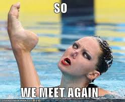 Synchronized Swimming Meme - so we meet again cheezburger funny memes funny pictures