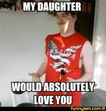 Funny Daughter Memes - my daughter would absolutely love you meme factory funnyism