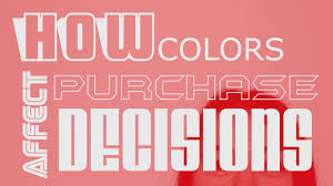 how colors affect your purchase decisions youtube how colors affect your purchase decisions