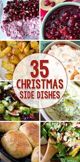 christmas sides recipes 35 side dishes for christmas dinner dishes dinners and holidays