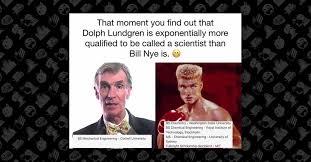 Nye Meme - fact check does dolph lundgren have multiple scientific degrees
