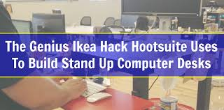 the genius ikea hack hootsuite uses to build a stand up computer