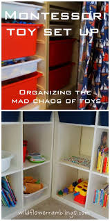 What Is A Montessori Bedroom Organizing The Mad Chaos Of Toys A Montessori Set Up