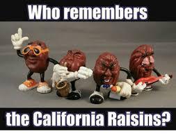 Raisins Meme - who remembers the california raisins meme on me me