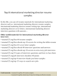 Marketing Director Resume Samples by Top8internationalmarketingdirectorresumesamples 150514012456 Lva1 App6891 Thumbnail 4 Jpg Cb U003d1431566754