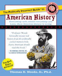 the politically incorrect guide to american history thomas e