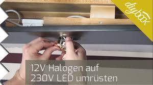 Wohnzimmerlampe Halogen Halogen Auf Led Umrüsten 12v Auf Hochvolt Youtube