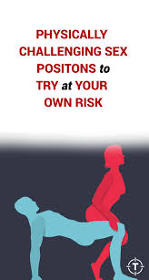 Sexual Positions Alex Comfort Physically Challenging Positions To Try At Your Own Risk