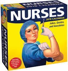 nurses 2018 day to day calendar jokes quotes and anecdotes