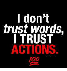 Trust Meme - l don t trust words i trust actions 100 keep the plug in the jug