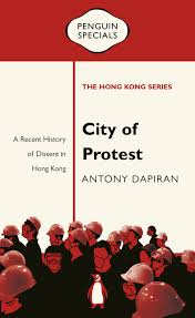 book review city of protest a recent history of dissent in hong