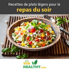 recette de cuisine pour le soir top 11 recettes des plats légers pour le repas du soir viehealthy