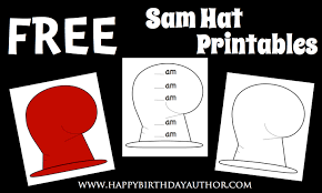 happy birthday author free sam hat printables for dr seuss u0027s