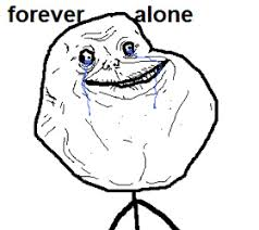 Memes Forever Alone - ten songs for the forever alone phoenix new times