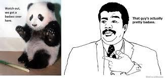 Badass Guy Meme - watch out we got a badass panda weknowmemes