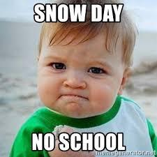 No School Meme - snow day no school victory baby meme generator