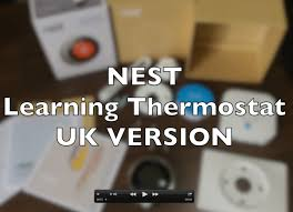 nest thermostat uk version unboxing and first impressions youtube