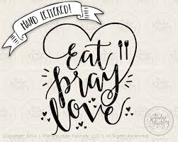 dinner silhouette eat pray love svg cut file hand lettered drawing silhouette