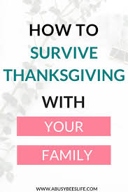 how to survive thanksgiving with your family