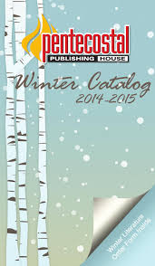 pentecostal publishing house winter 14 15 catalog by pentecostal
