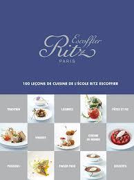 livre de cuisine gastronomique côté livres 100 leçons de cuisine de l école ritz escoffier
