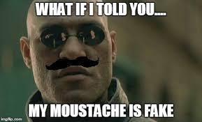 Meme Moustache - matrix morpheus meme imgflip