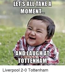Funny Tottenham Memes - lets all take a moment and laugh at tottenham egenerator net