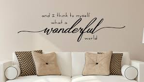 Vinyl Wall Decals by Enchantingly Elegant And I Think To Myself What A Wonderful World