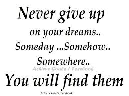 quotes about your life quotes never give up on your dreams quotes about not quotes about