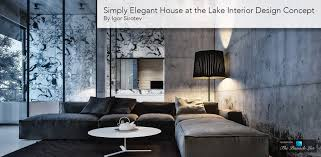 Ex Machina House Location by Simply Elegant House At The Lake Interior Design Concept By Igor
