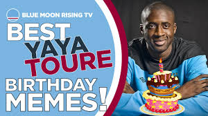 Bday Memes - the best yaya toure birthday memes video 101 great goals