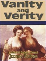 Pride And Vanity Vanity And Verity A Pride And Prejudice Prequel By Jeanne Waters
