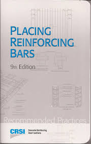 placing reinforcing bars 9th edition crsi amazon com books