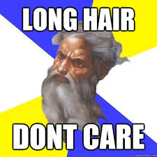 Long Hair Dont Care Meme - long hair dont care advice god quickmeme