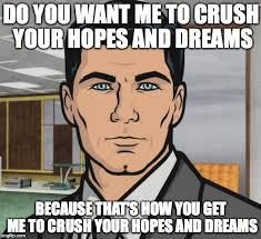 In Your Dreams Meme - archer meme imgflip